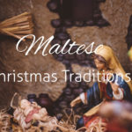 7 Christmas Traditions in Malta that are Unmissable